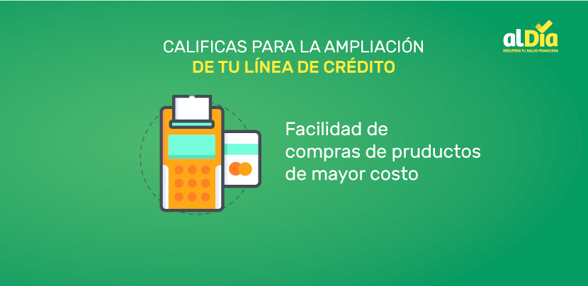 calificarás para la ampliación de tu línea de crédito