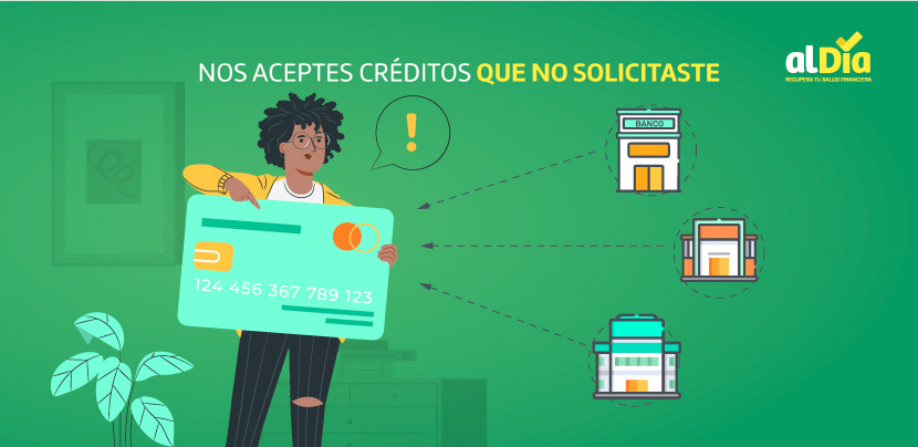 no aceptes créditos que no solicitaste