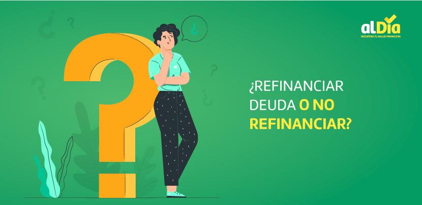 refinanciar o no refinanciar
